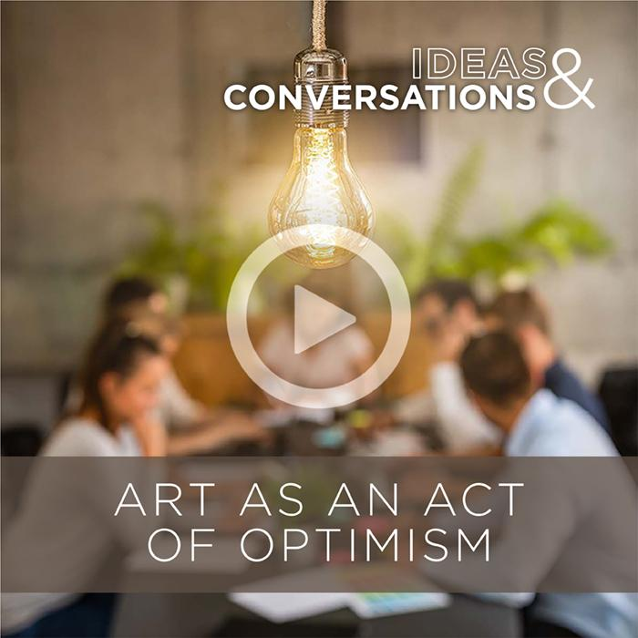 Art as an act of optimism